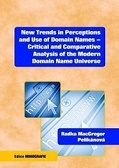 New Trends in Perceptions and Use of Domain Names - Critical and Comparative